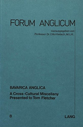 Bavarica Anglica: A Cross-Cultural Miscellany- Presented to Tom Fletscher (Forum Anglicum)
