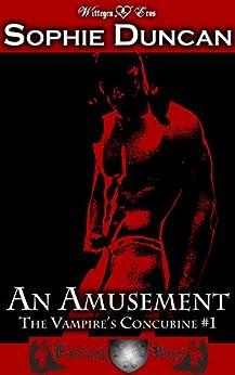 An Amusement (The Vampire's Concubine Book 1) by [Sophie Duncan]