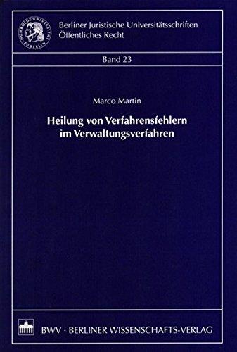 Heilung von Verfahrensfehlern im Verwaltungsverfahren (Berliner Juristische Universitätsschriften: Öffentliches Recht)