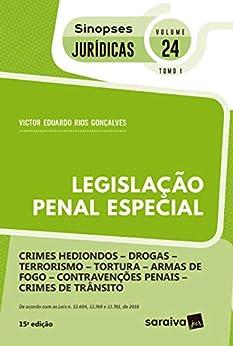 Coleção Sinopses Jurídicas Legislação Penal Especial - Crimes hediondos - Drogas - Terrorismo - Tortura - Arma de Fogo - Contravenções Penais - Crimes de Trânsito - v. 24 - Tomo I