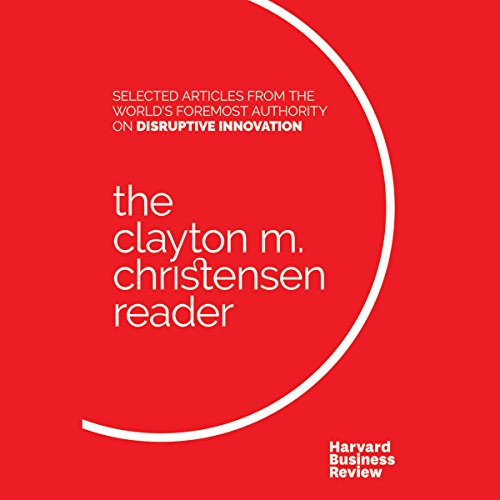 The Clayton M. Christensen Reader audiobook cover art