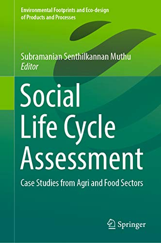 Social Life Cycle Assessment: Case Studies from Agri and Food Sectors (Environmental Footprints and