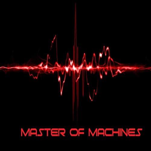 Master of Machines
