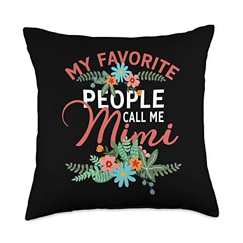 Perfect Gift For Mimi From Grandkids Cool Gift My Favorite People Call Me Mimi Awesome Mother's Day Gift Throw Pillow, 18x18, Multicolor