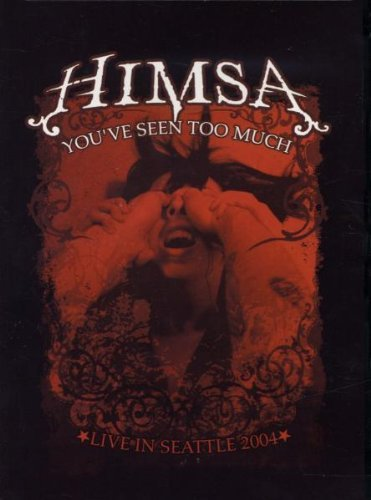 Himsa - You've Seen Too Much [2005] [2008] by Unknown(2005-03-14)