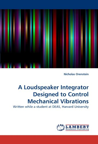 A Loudspeaker Integrator Designed to Control Mechanical Vibrations: Written while a student at DEAS, Harvard University