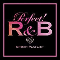 PERFECT! R&B -24/7 URBAN PLAYLIST-