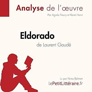 Eldorado de Laurent Gaudé                   De :                                                                                                                                 Agnès Fleury,                                                                                        René Henri                               Lu par :                                                                                                                                 Nina Beltram                      Durée : 30 min     Pas de notations     Global 0,0