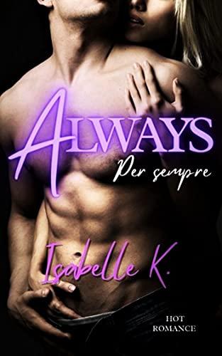 Always. Per sempre: storia di un amore proibito