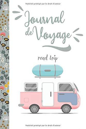 Journal de voyage: Journal de voyage pour noter tous vos souvenirs | Carnet de voyage :100 pages à compléter avec espace photo| Carnet de Vacances : Lieux visités, repas, meilleur souvenir…