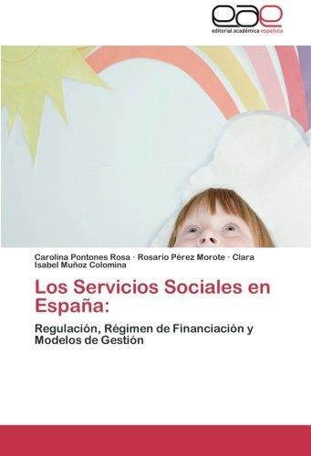 Los Servicios Sociales en España:: Regulación, Régimen de Financiación y Modelos de...