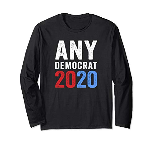 Any Democrat 2020 Vote Blue Anti Trump Corruption Greed Long Sleeve T-Shirt