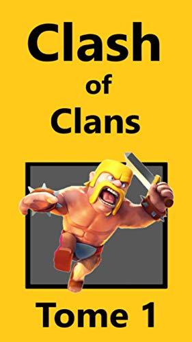 Clash of Clans - Tome 1 (un produit COC non-officiel) (French Edition)