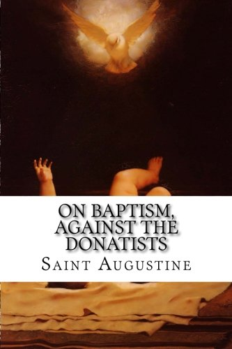 Download On Baptism, Against the Donatists 1514260549