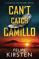 Can't Catch Camillo: A South African War Novel (Camillo Ricchiardi)