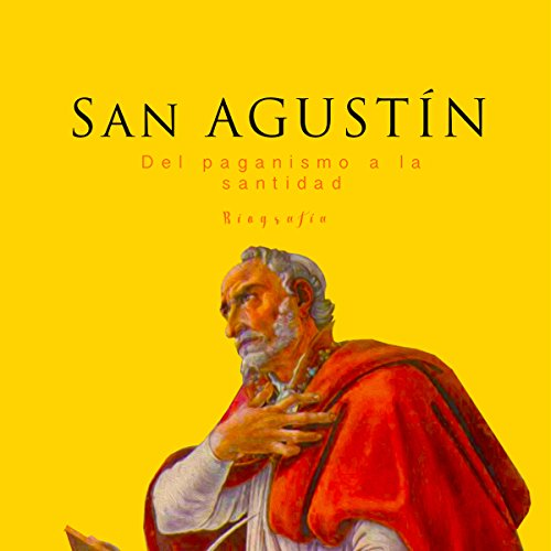 San Agustín: Del paganismo a la santidad [Saint Augustine: From Paganism to Holiness] copertina