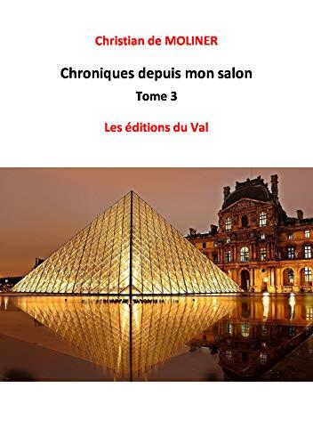 Couverture du livre Chroniques depuis mon salon tome 3: Les éditions du Val