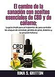 El camino de la sanación con aceites esenciales de CBD y de...