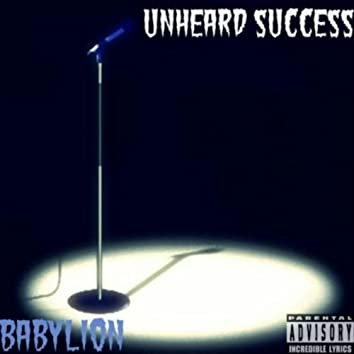 Unheard Success