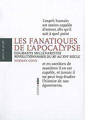 Les Fanatiques de l'Apocalypse - Courants millénaristes révolutionnaires du XIe au XVIe siècle de Norman Cohn