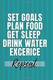 SEt Goals Plan Food GET sleep Drink water Excerice Repeat: 24 Hour Food Planner with Daily Journal Pages ( ThirtyDayFitnessChallenge )