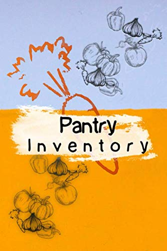 Pantry Inventory Notebook : food Inventory, prepper Inventory , Freezer Inventory ,...