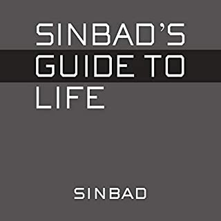 Sinbad's Guide to Life     Because I Know Everything              By:                                                                                                                                 Sinbad                               Narrated by:                                                                                                                                 Sinbad                      Length: 2 hrs and 18 mins     15 ratings     Overall 4.1