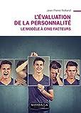 L'évaluation de la personnalité - Le modèle à cinq facteurs