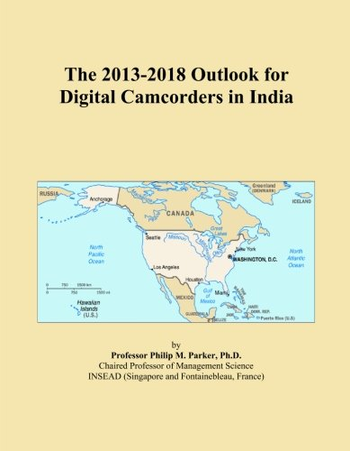 The 2013-2018 Outlook for Digital Camcorders in India