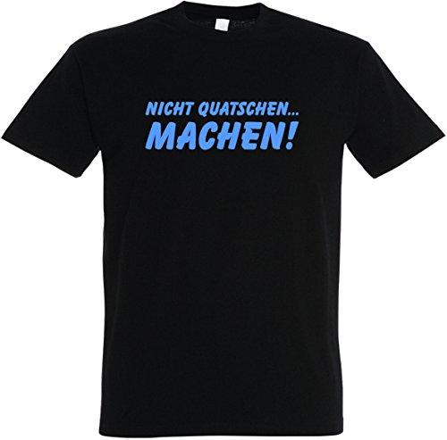 Herren T-Shirt Nicht Quatschen. Machen! (L, Schwarz)
