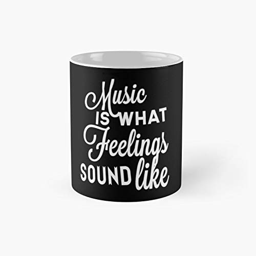 Music Is What Feelings Sound Like Classic Mug Gift The Office 11 Ounces Funny White Coffee Mugs-nilinkep