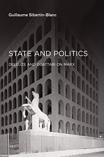 State and Politics: Deleuze and Guattari on Marx (Semiotext(e) / Foreign Agents)