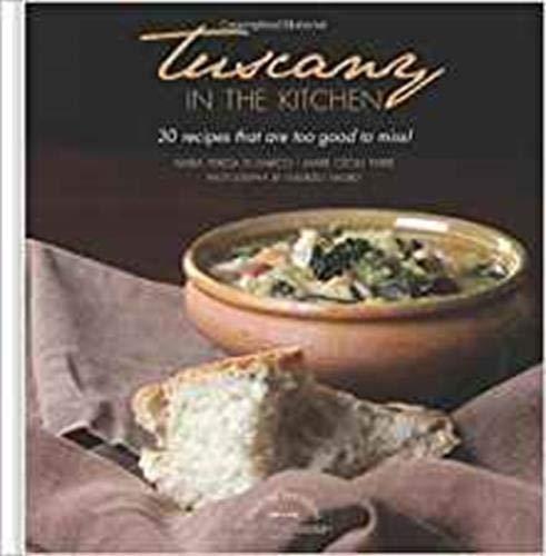 La Toscana in cucina. 30 ricette da non perdere. Ediz. inglese [Lingua inglese]