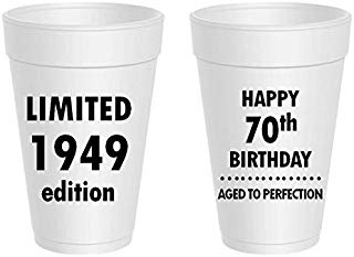 Happy 70th Birthday Styrofoam Cups - Limited 1949 Edition, Aged To Perfection
