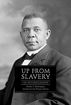Up from Slavery: An Autobiography by [Booker T. Washington, Wayne Lapierre]
