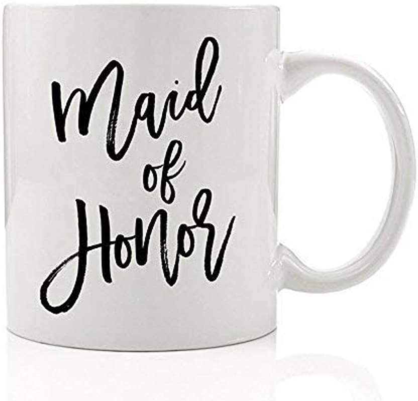 Maid Of Honor Mug 11 Oz Coffee Mug Maid Of Honor Gift Will You Be My Maid Of Honor Bridal Party Sister Best Friend Wedding Gift DM0018