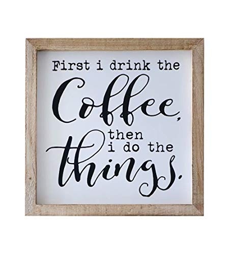SANY DAYO HOME First I Drink The Coffee Then I do Things Rustic Wood Framed Coffee Signs 12 X 12 inch Hanging Farmhouse Wall Art Decor for Home, Kitchen, Coffee Bar