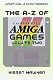 The A-Z of Commodore Amiga Games: Volume 2 (The A-Z of Retro Gaming) (English Edition)