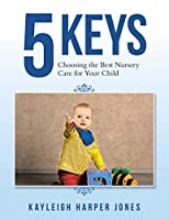 5 Keys: Choosing the Best Nursery Care for Your Child