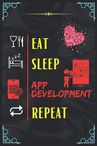 Eat Sleep App development Repeat: Awesome & Amazing Composition notebook for App development lovers. Black lined ruled Composition notebook for App development lovers person.