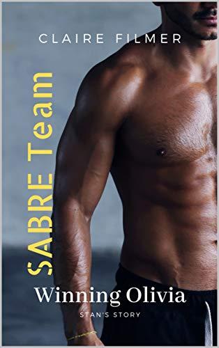 Winning Olivia, Stan's Story: Sabre Team Book Six (English Edition)