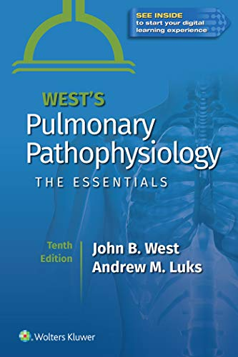 Compare Textbook Prices for West's Pulmonary Pathophysiology: The Essentials Tenth Edition ISBN 9781975152819 by West MD  PhD  DSc, John B.,Luks MD, Andrew M.