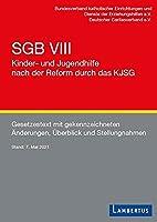 SGB VIII - Kinder- und Jugendhilfe nach der Reform durch das KJSG: Gesetzestext mit gekennzeichneten Aenderungen, Ueberblick und Stellungnahmen