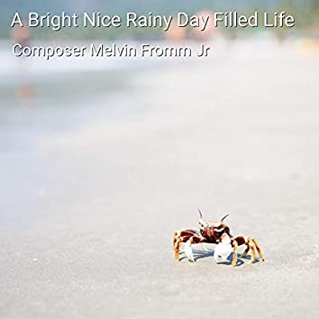 A Bright Nice Rainy Day Filled Life