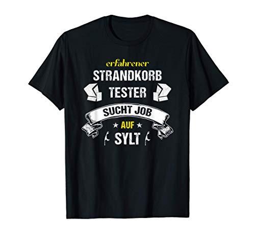 Strandkorb -Tester an der Nordsee - toller Job auf Sylt T-Shirt