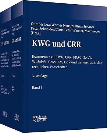 KWG und CRR: Kommentar zu KWG, CRR, SolvV, WuSolv, GroMiKV, LiqV und weiteren aufsichtsrechtlichen Vorschriften : B�cher