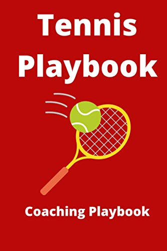 Tennis Coaching Playbook: 120 pages of My Tennis Coach Notebook with Field Diagrams for Drawing Up Plays | Tennis Playbook | Creating Drills, and ... kids, men, women and american tennis lovers