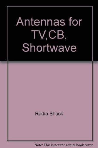 Antennas for TV,CB, Shortwave
