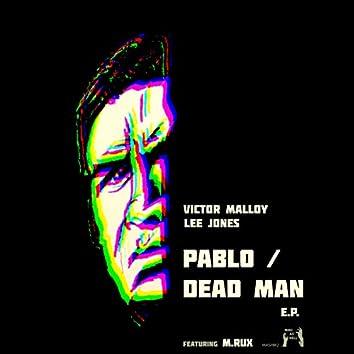 Pablo / Dead Man E.P.