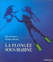 La plongée sous-marine d'Eric Dutrieux